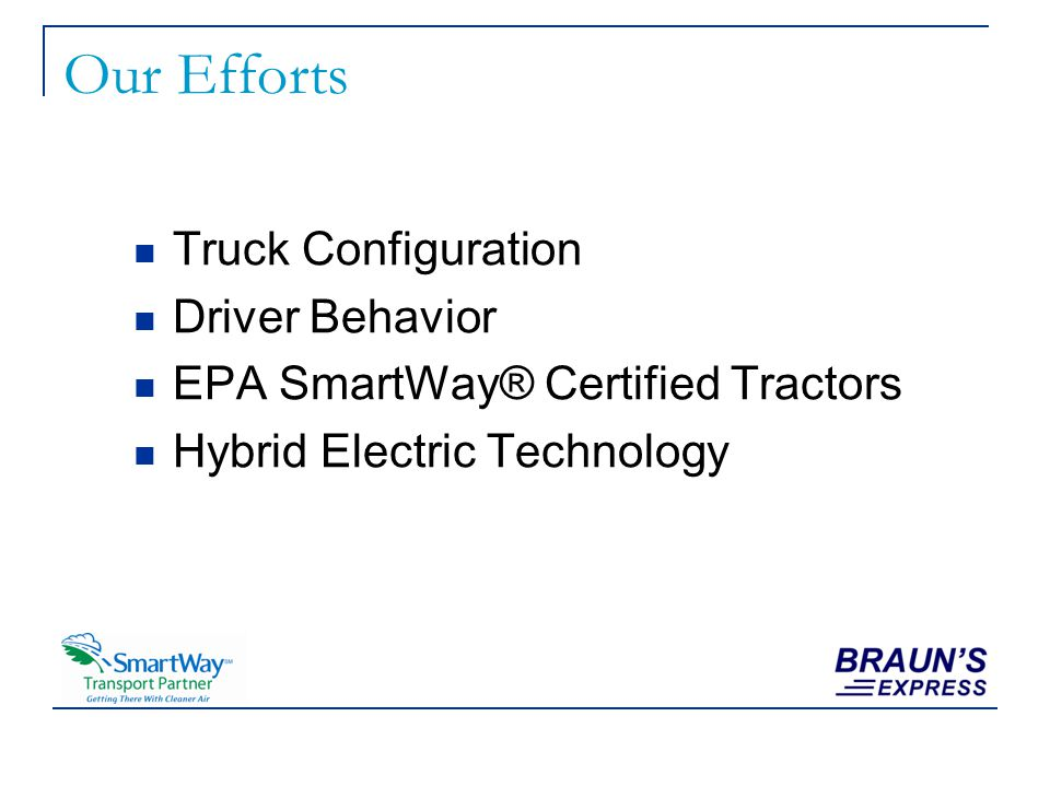 Our Efforts Truck Configuration Driver Behavior EPA SmartWay® Certified Tractors Hybrid Electric Technology