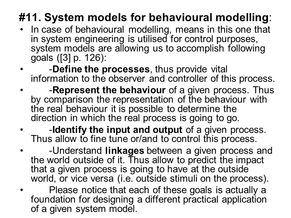 #11. System models for behavioural modelling: In case of behavioural modelling, means in this one that in system engineering is utilised for control p