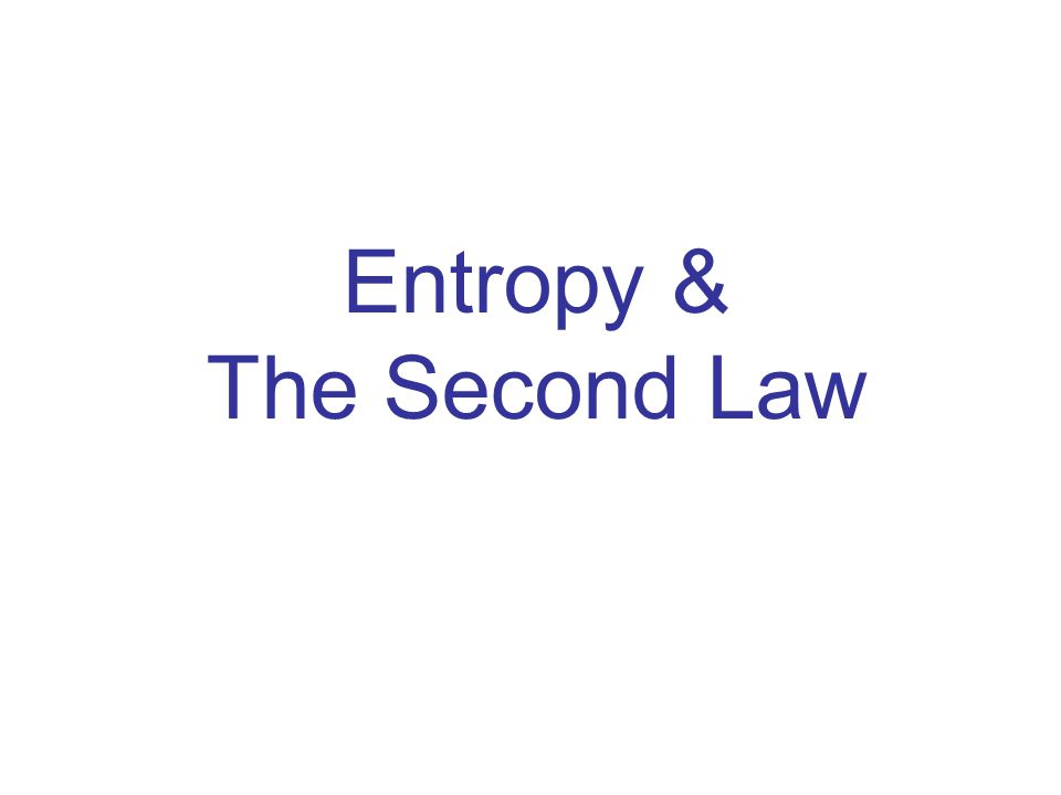 Entropy & The Second Law