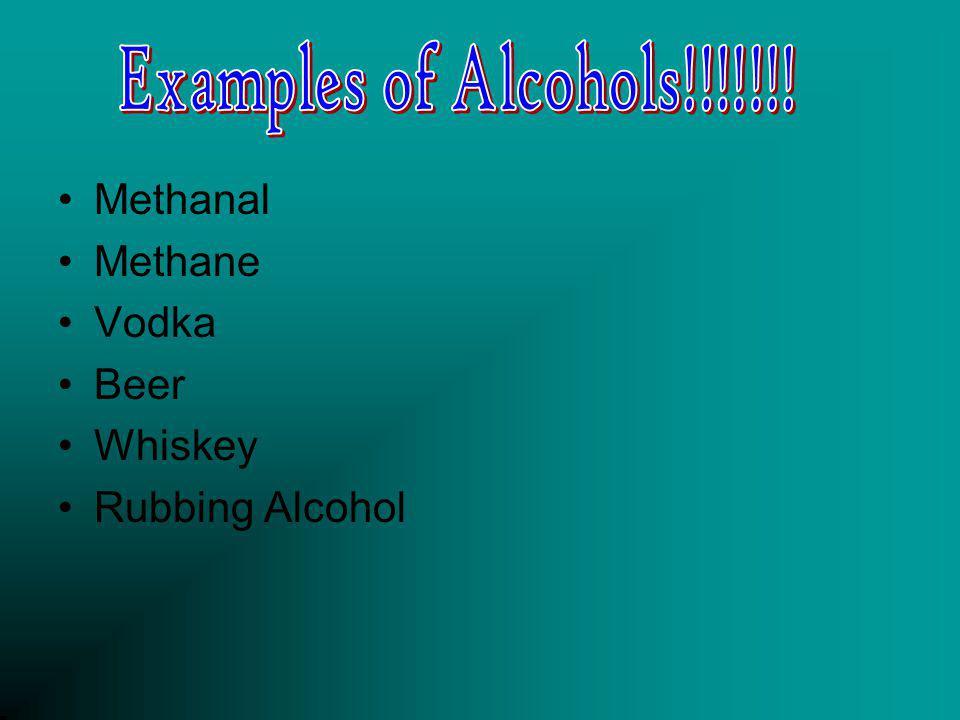 Methanal Methane Vodka Beer Whiskey Rubbing Alcohol