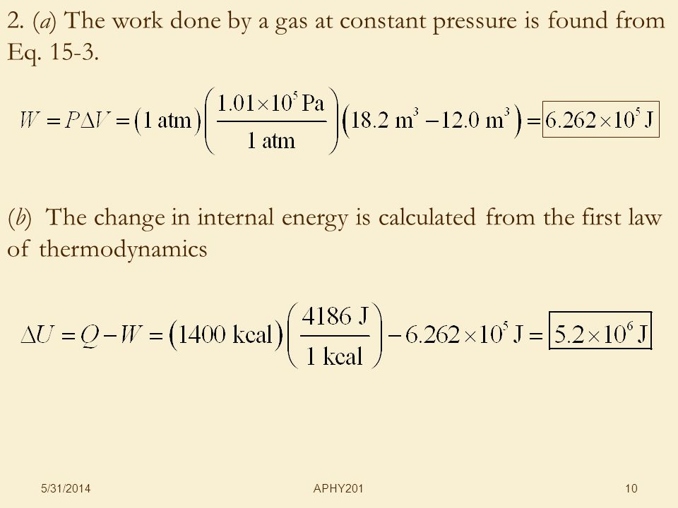 APHY201 5/31/2014 10 2. (a) The work done by a gas at constant pressure is found from Eq.