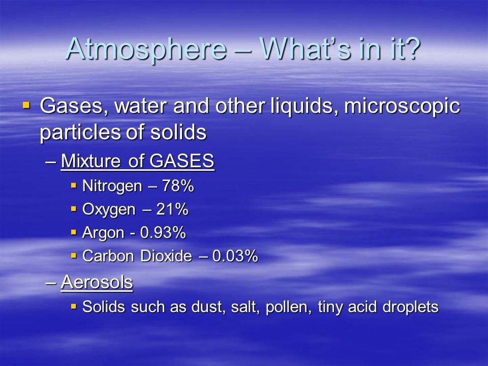 ATMOSPHERE in MOTION The Atmosphere The Atmosphere Earths Weather Earths Weather Heat Transfer Heat Transfer