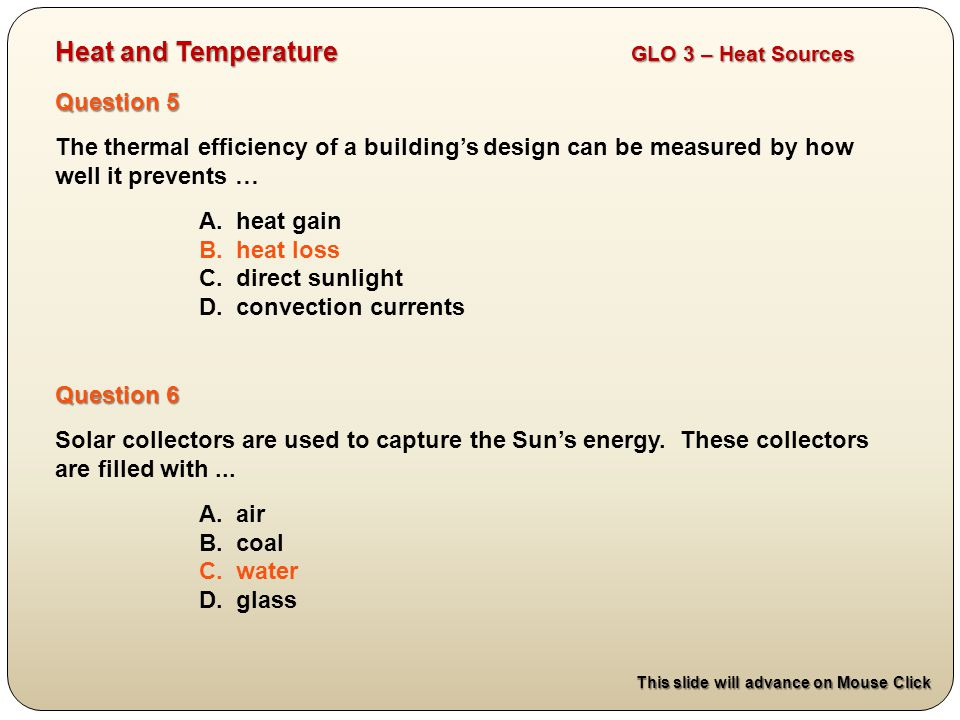 Question 5 The thermal efficiency of a buildings design can be measured by how well it prevents … A.