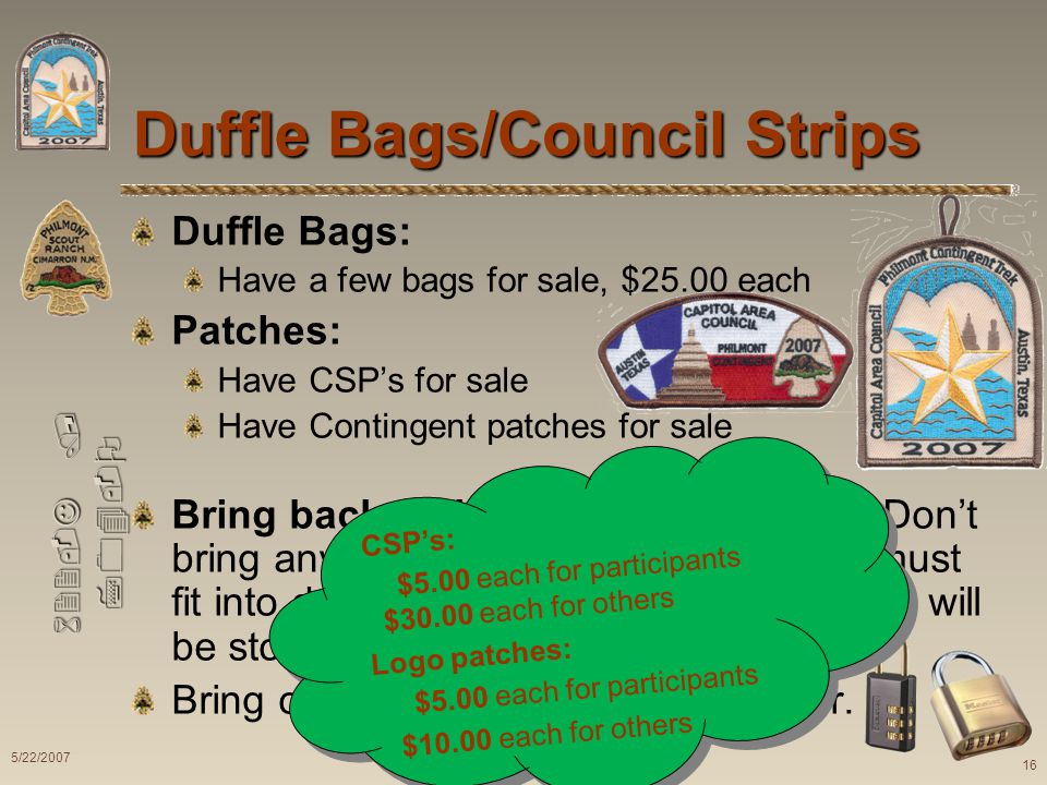 622-J / 704-O Duffle Bags/Council Strips Duffle Bags: Have a few bags for sale, $25.00 each Patches: Have CSPs for sale Have Contingent patches for sa