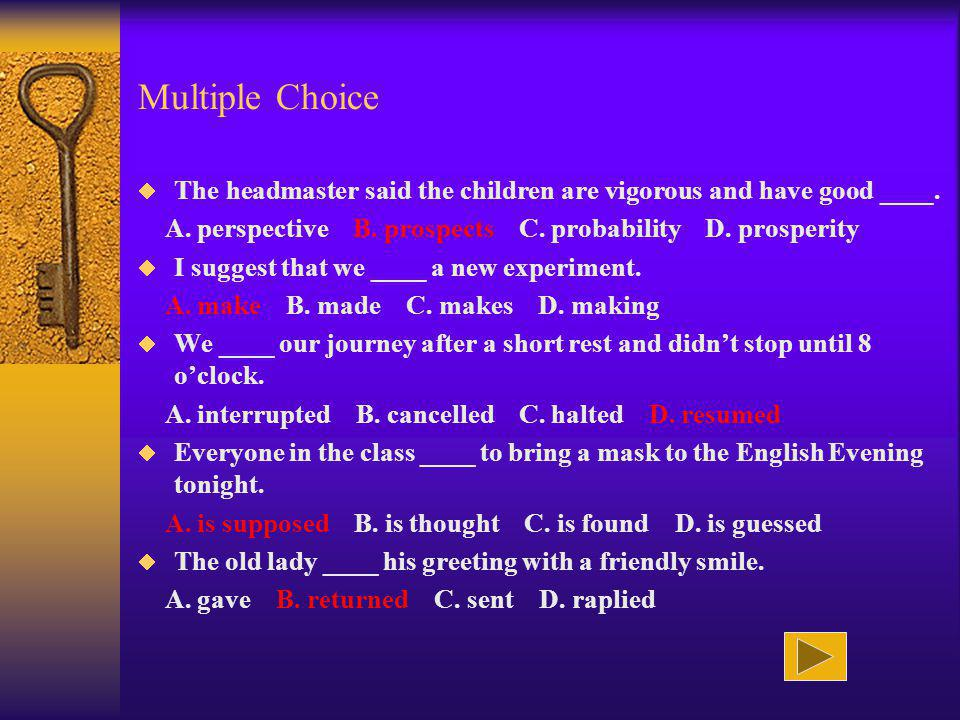 Multiple Choice The headmaster said the children are vigorous and have good ____.