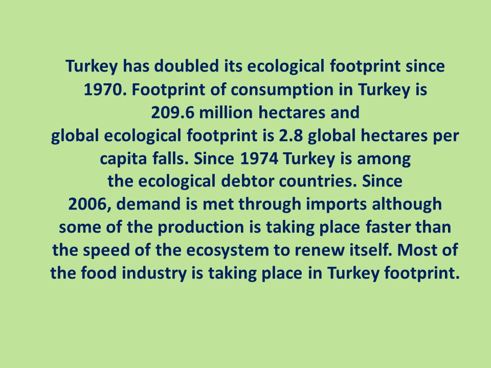 Turkey has doubled its ecological footprint since 1970.