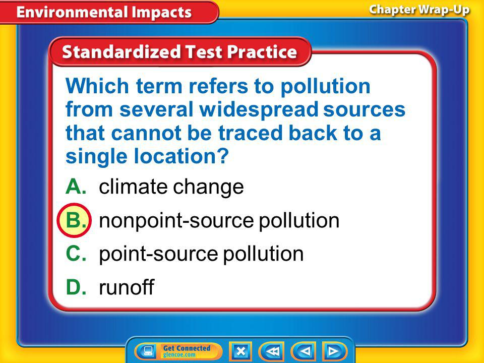 Chapter Review – STP3 A.deforestation B.desertification C.reclamation D.reforestation What term refers to planting trees to replace trees that have be