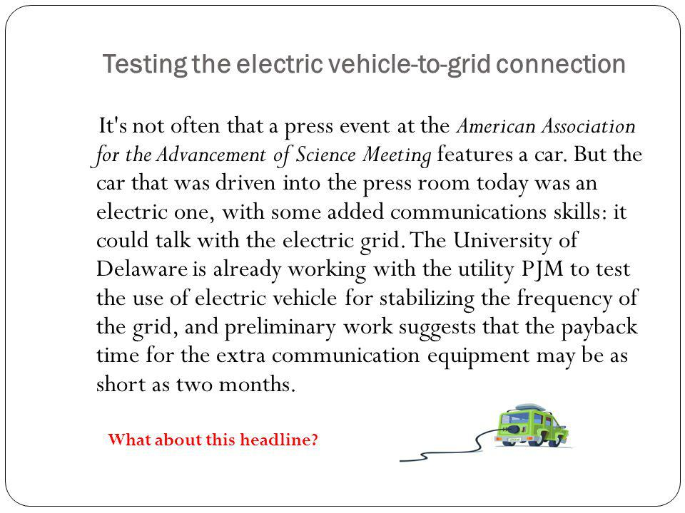 Testing the electric vehicle-to-grid connection It s not often that a press event at the American Association for the Advancement of Science Meeting features a car.