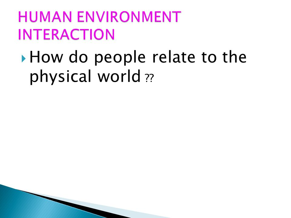 How do people relate to the physical world ??
