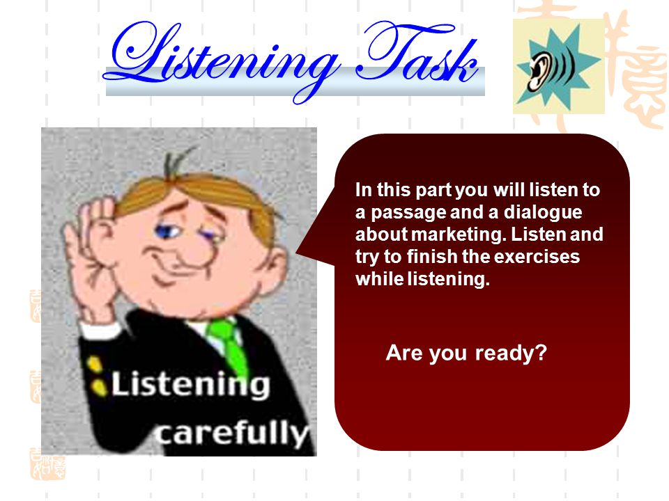 In this part you will listen to a passage and a dialogue about marketing. Listen and try to finish the exercises while listening. Are you ready?