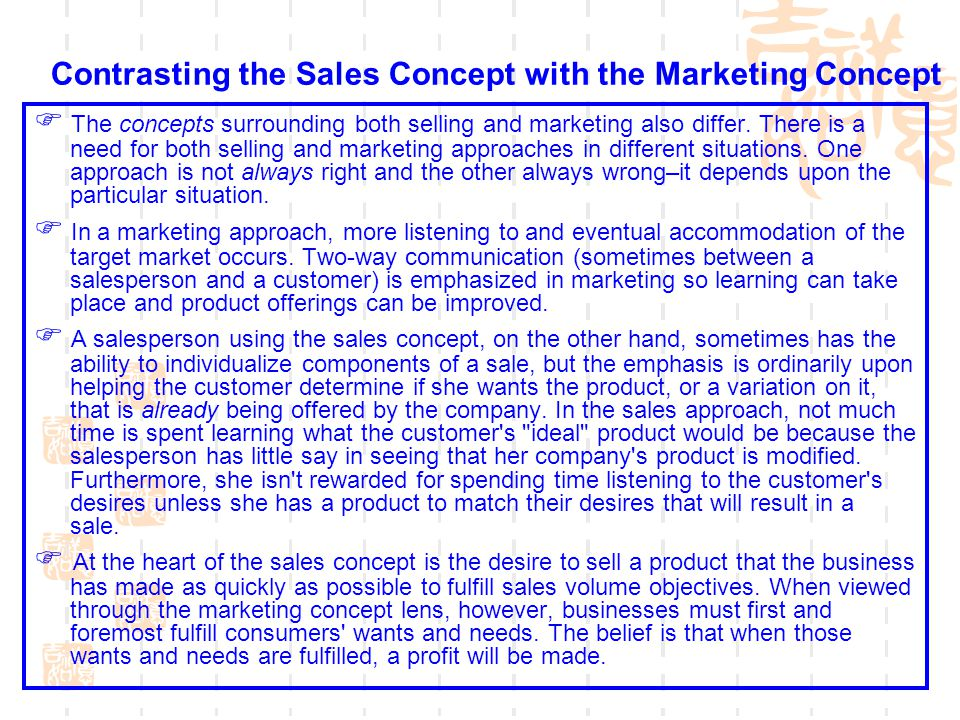 Contrasting the Sales Concept with the Marketing Concept The concepts surrounding both selling and marketing also differ. There is a need for both sel