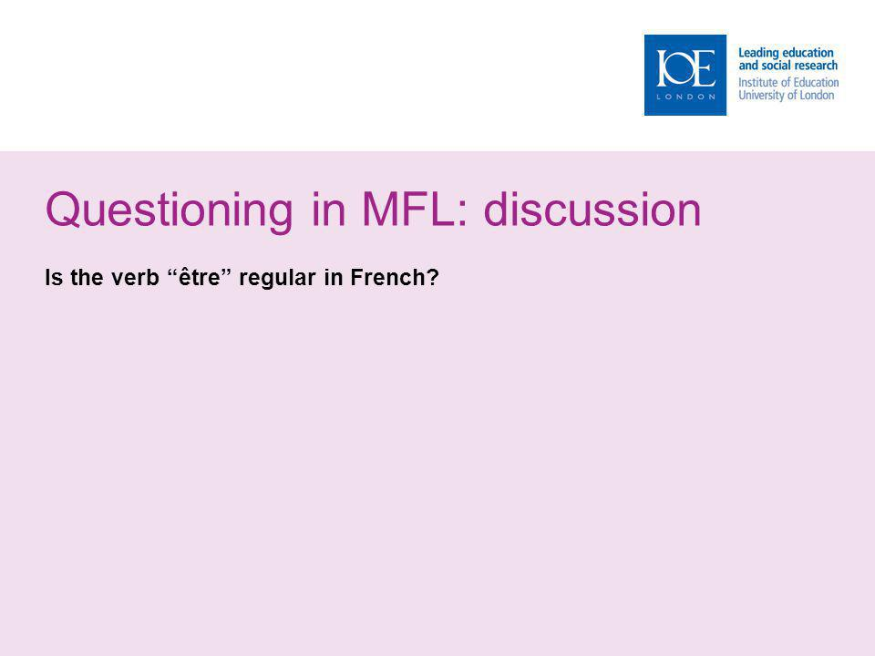 Questioning in MFL: discussion Is the verb être regular in French