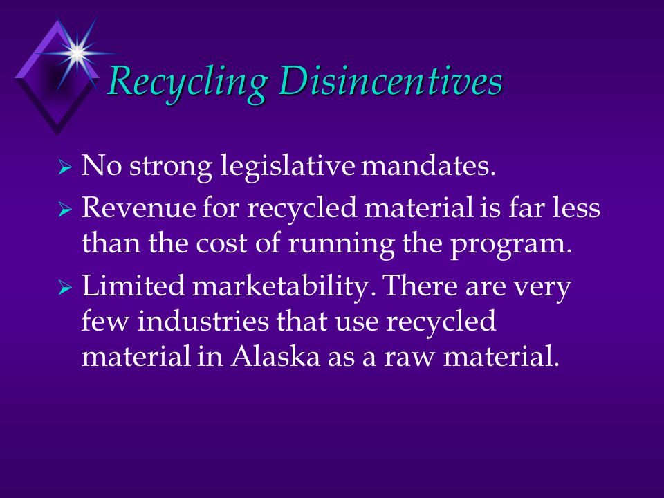Recycling Resource Constraints Annual Budget Appropriated Budget of $4,000 No significant revenue generated Types of Acceptable Materials Office Paper Aluminum, copper, ferrous metals Cardboard Newspaper Glass