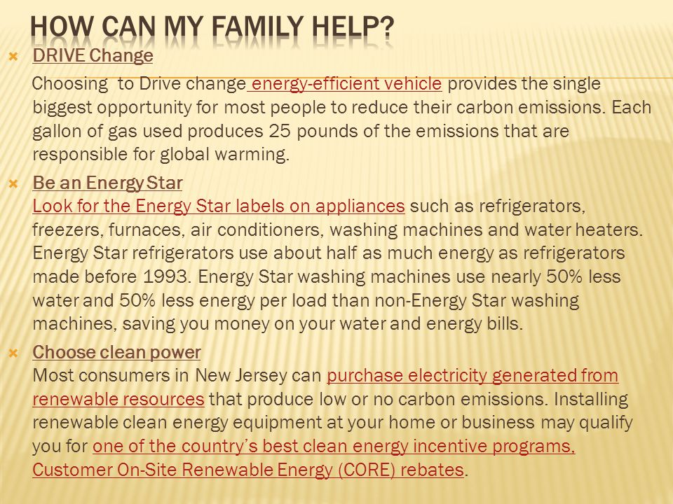 DRIVE Change Choosing to Drive change energy-efficient vehicle provides the single biggest opportunity for most people to reduce their carbon emissions.