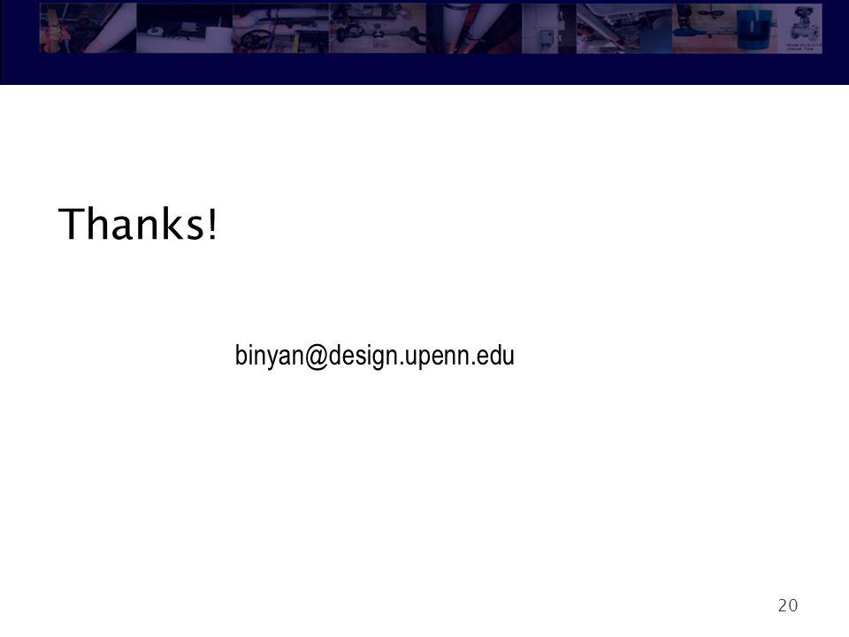 Thanks! 20 binyan@design.upenn.edu