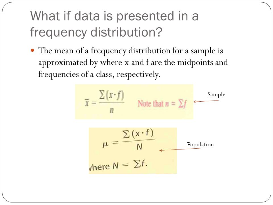 What if data is presented in a frequency distribution.