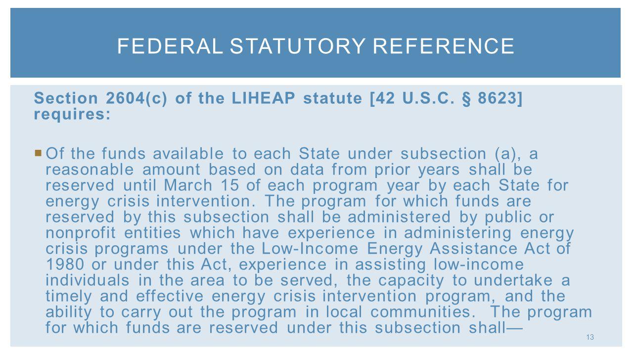 13 Section 2604(c) of the LIHEAP statute [42 U.S.C.