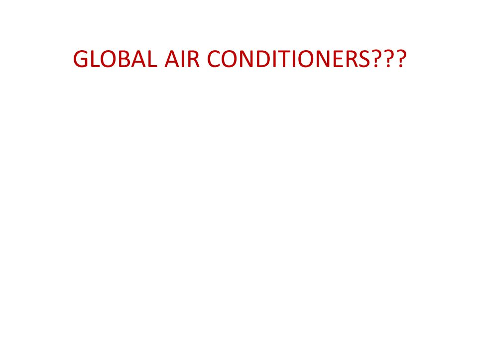 GLOBAL AIR CONDITIONERS???
