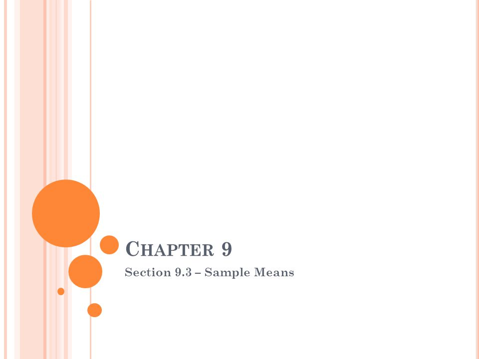 C HAPTER 9 Section 9.3 – Sample Means