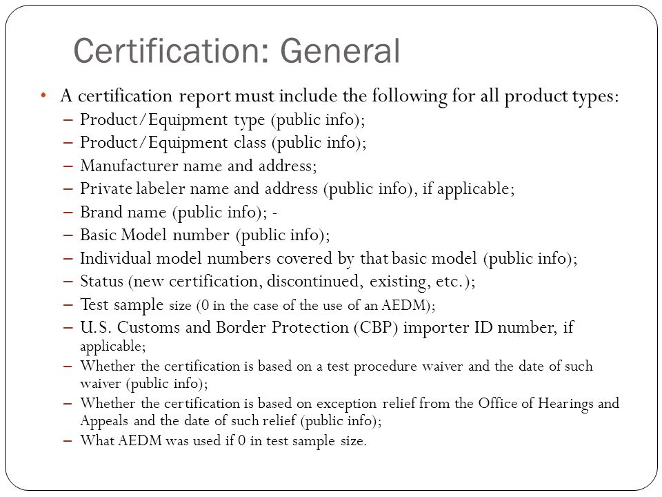 Certification: General A certification report must include the following for all product types: – Product/Equipment type (public info); – Product/Equi