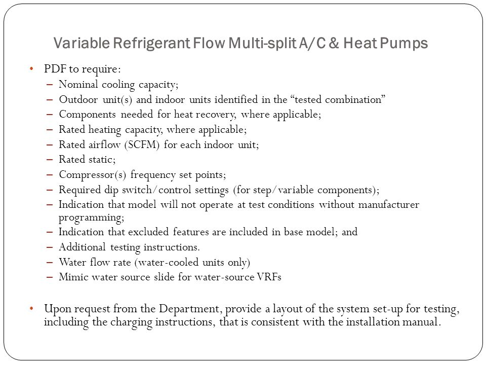 Variable Refrigerant Flow Multi-split A/C & Heat Pumps PDF to require: – Nominal cooling capacity; – Outdoor unit(s) and indoor units identified in th