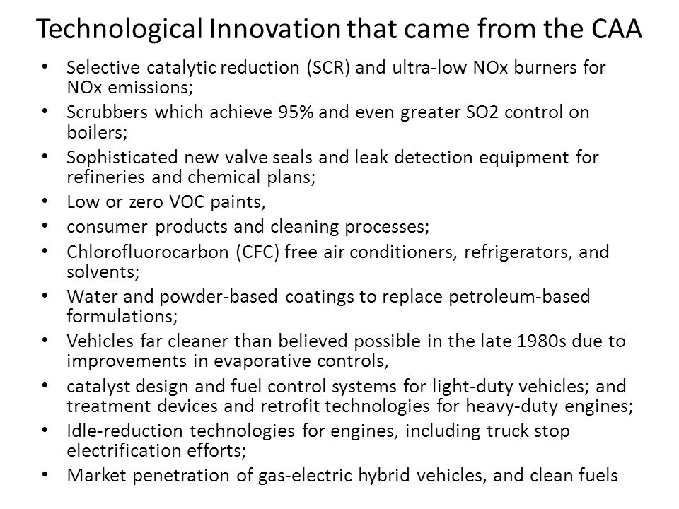 Technological Innovation that came from the CAA Selective catalytic reduction (SCR) and ultra-low NOx burners for NOx emissions; Scrubbers which achie