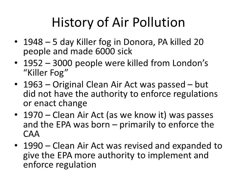 Goals of the CAA To reduce pollutants that cause smog, haze, acid rain To reduce toxic pollution emissions that can cause cancer and other serious health effects To phase out production and use of chemicals that destroy stratospheric ozone