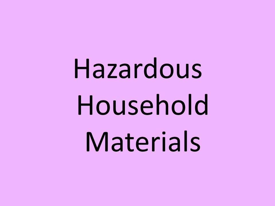 Hazardous Household Materials