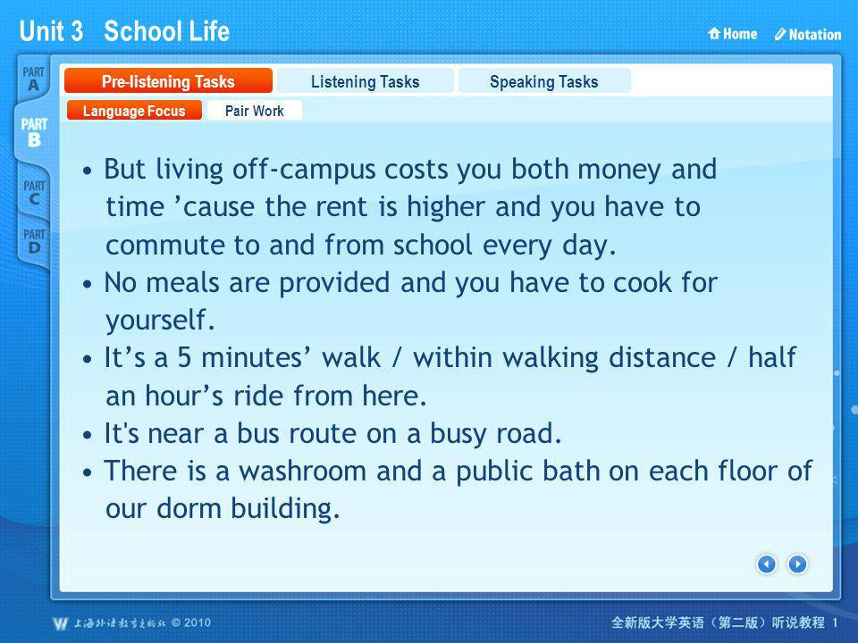 Unit 3 School Life PartB_1 But living off-campus costs you both money and time cause the rent is higher and you have to commute to and from school eve
