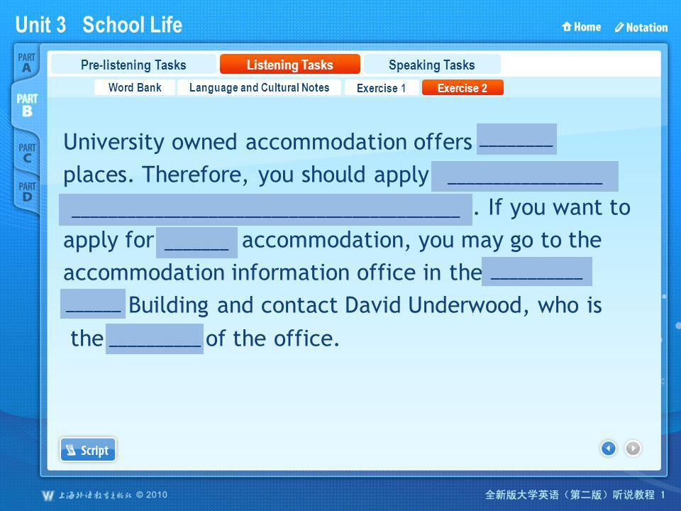 Unit 3 School Life PartB_2_4 University owned accommodation offers limited places. Therefore, you should apply early / as soon as possible / before th