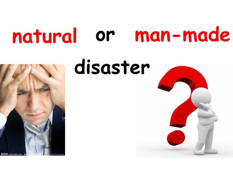 natural man-made or disaster