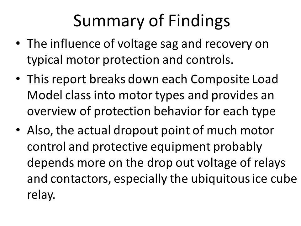 The influence of voltage sag and recovery on typical motor protection and controls. This report breaks down each Composite Load Model class into motor