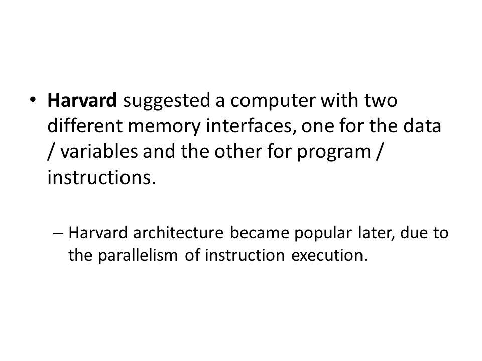 Von Neumann architecture.