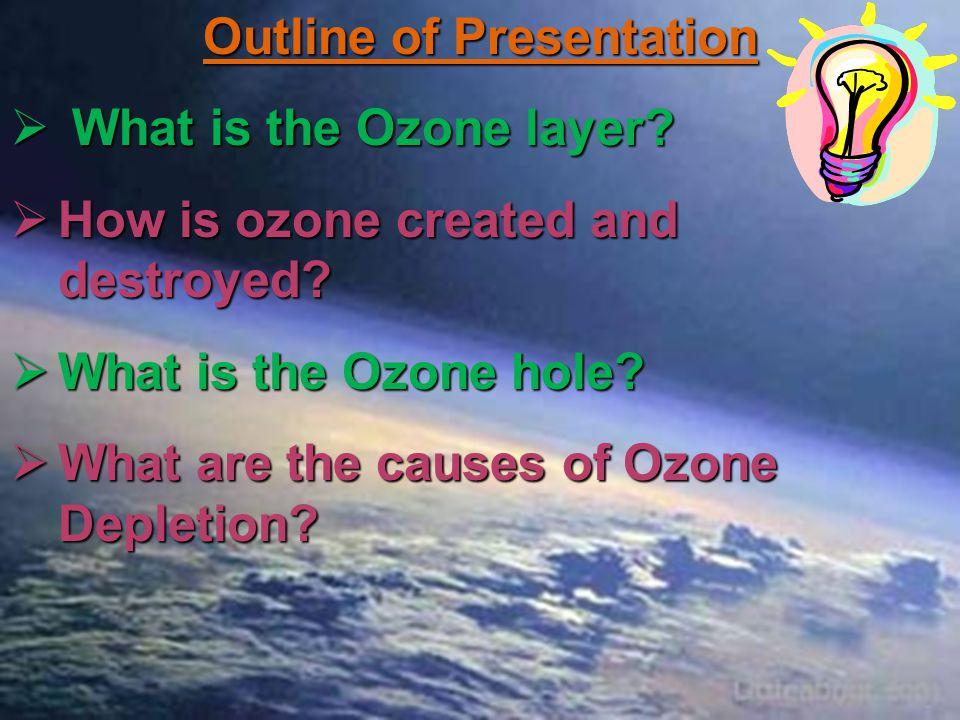 Outline of Presentation What are Ozone Depleting Substances.