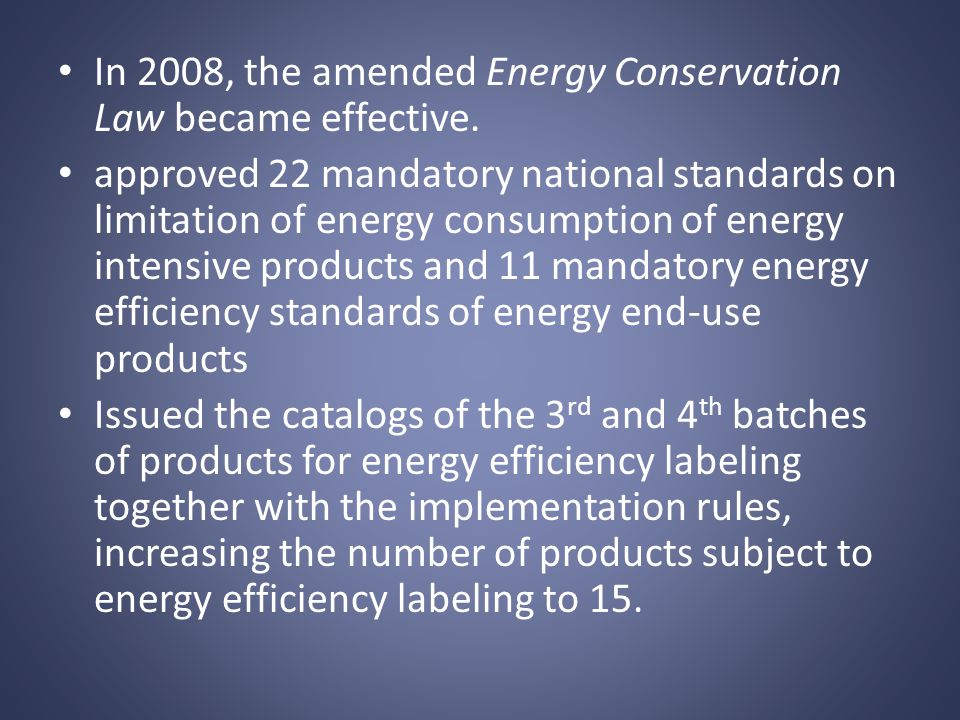 In 2008, the amended Energy Conservation Law became effective.