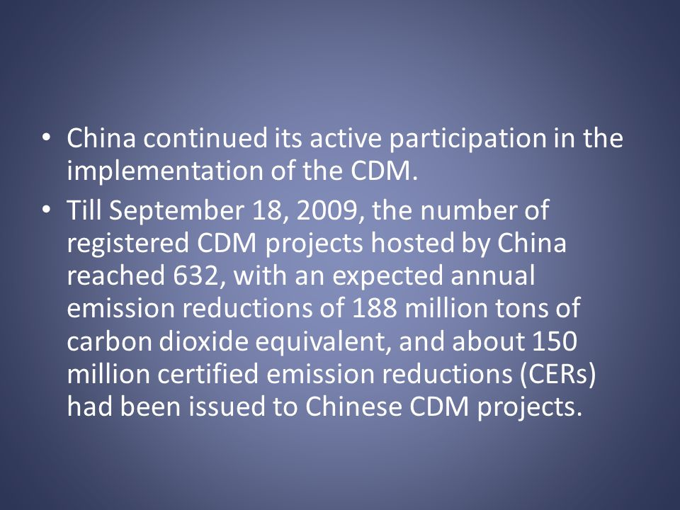 China continued its active participation in the implementation of the CDM.