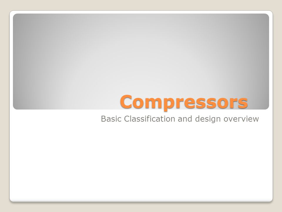 What are compressors.Compressors are mechanical devices that compresses gases.