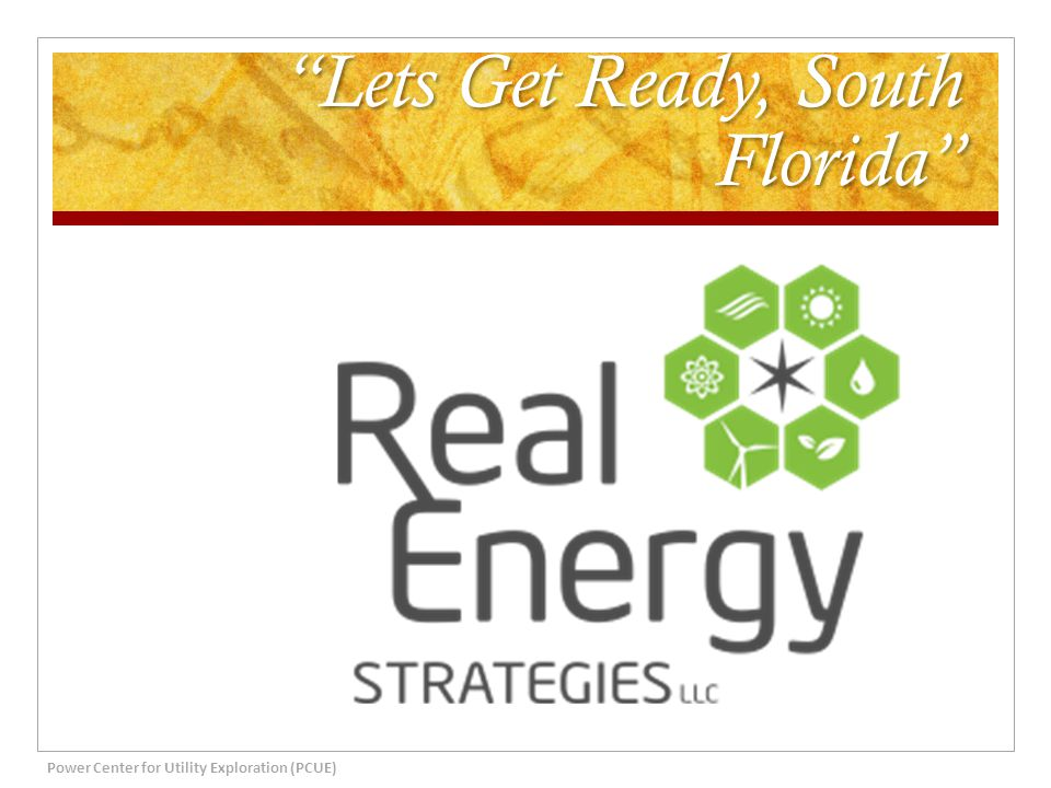 Lets Get Ready, South Florida Power Center for Utility Exploration (PCUE)