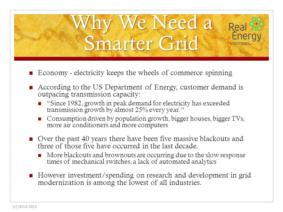 Why We Need a Smarter Grid Economy - electricity keeps the wheels of commerce spinning According to the US Department of Energy, customer demand is ou