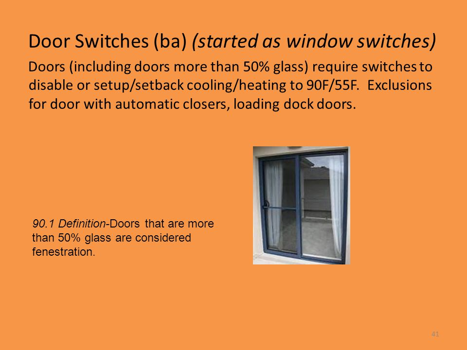 Door Switches (ba) (started as window switches) Doors (including doors more than 50% glass) require switches to disable or setup/setback cooling/heati