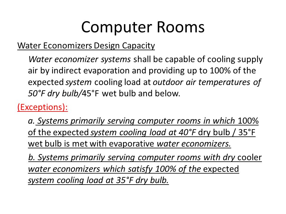 Computer Rooms Water Economizers Design Capacity Water economizer systems shall be capable of cooling supply air by indirect evaporation and providing