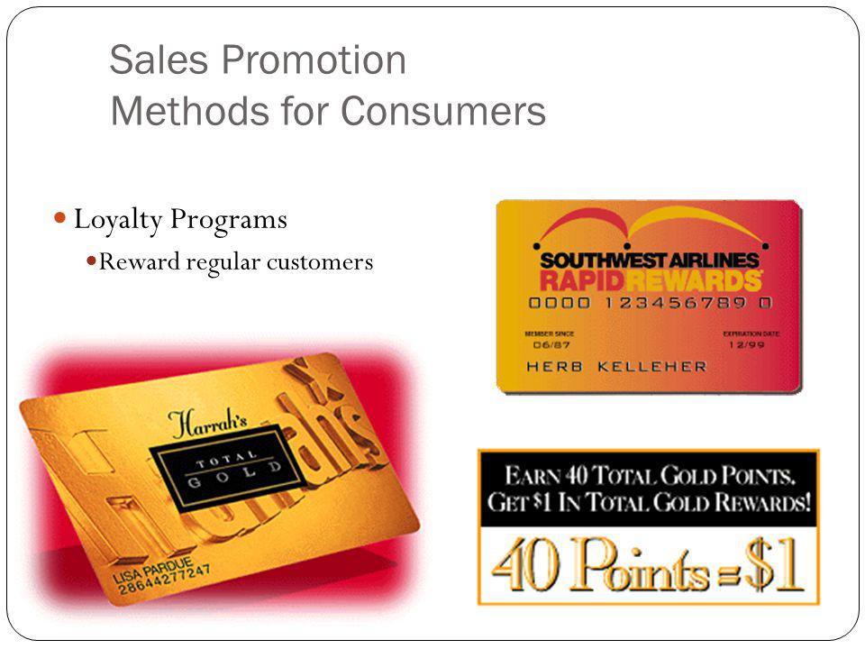 Sales Promotion Methods for Consumers Loyalty Programs Reward regular customers
