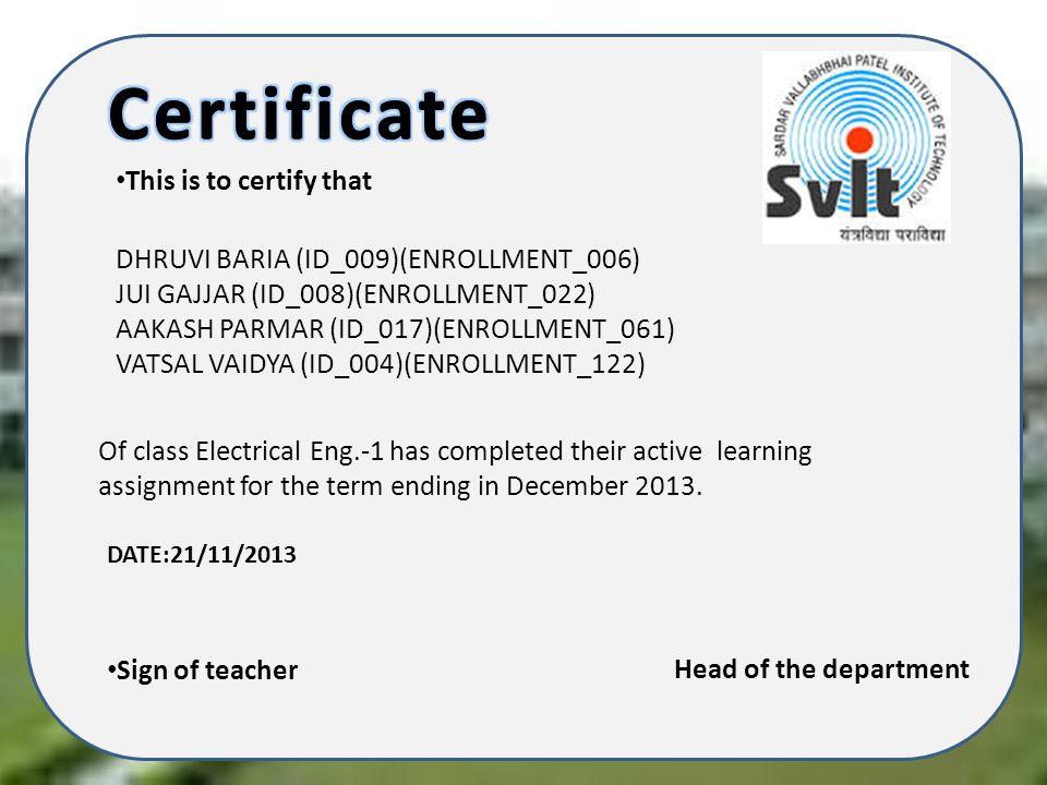 This is to certify that DHRUVI BARIA (ID_009)(ENROLLMENT_006) JUI GAJJAR (ID_008)(ENROLLMENT_022) AAKASH PARMAR (ID_017)(ENROLLMENT_061) VATSAL VAIDYA