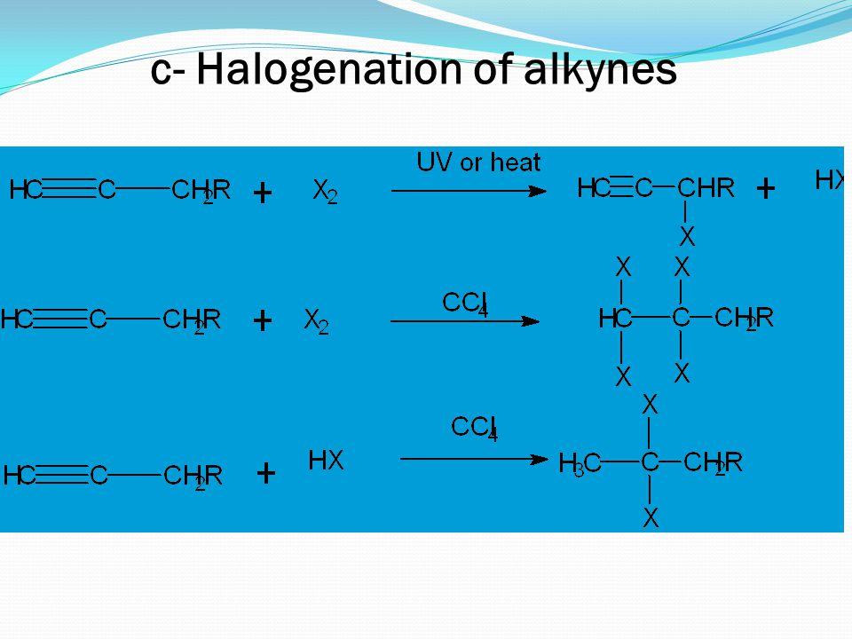 c- Halogenation of alkynes