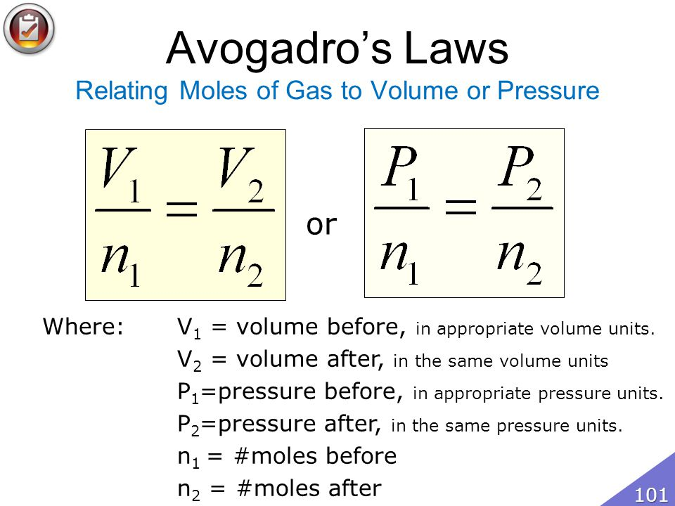 Avogadros Laws Relating Moles of Gas to Volume or Pressure or Where:V 1 = volume before, in appropriate volume units.