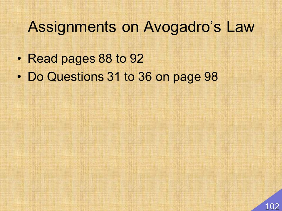 Assignments on Avogadros Law Read pages 88 to 92 Do Questions 31 to 36 on page 98 102