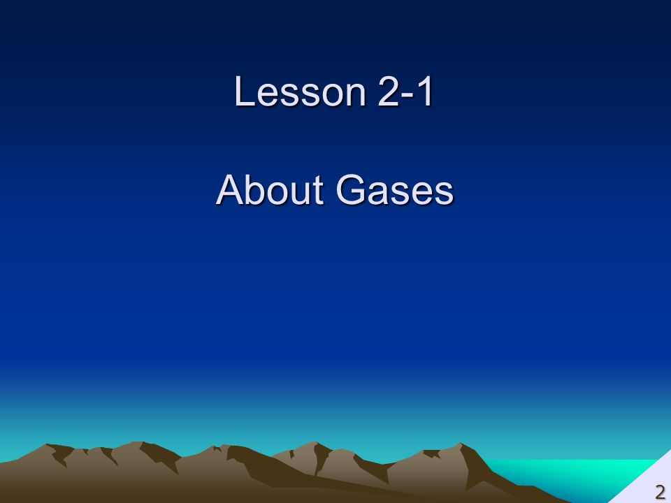 Lesson 2-1 About Gases 2