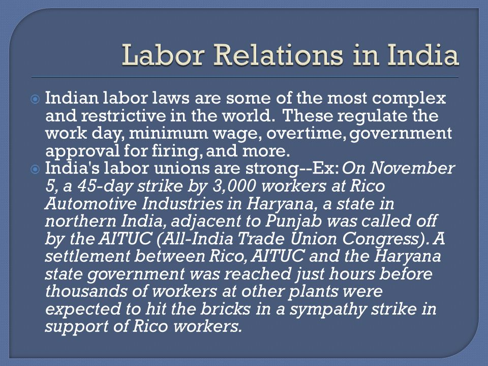 Indian labor laws are some of the most complex and restrictive in the world.