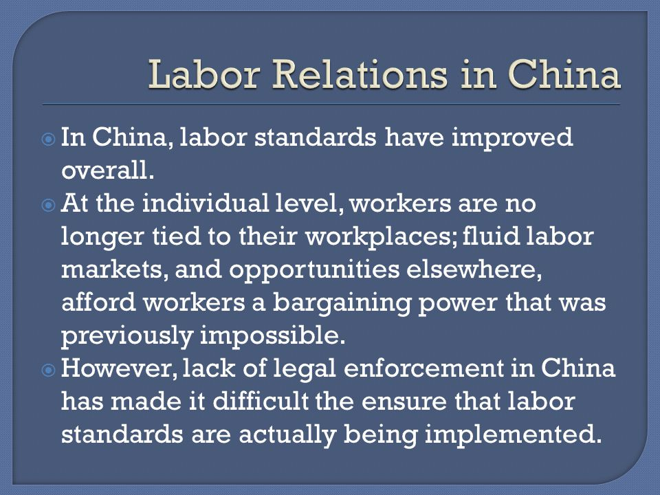 In China, labor standards have improved overall. At the individual level, workers are no longer tied to their workplaces; fluid labor markets, and opp