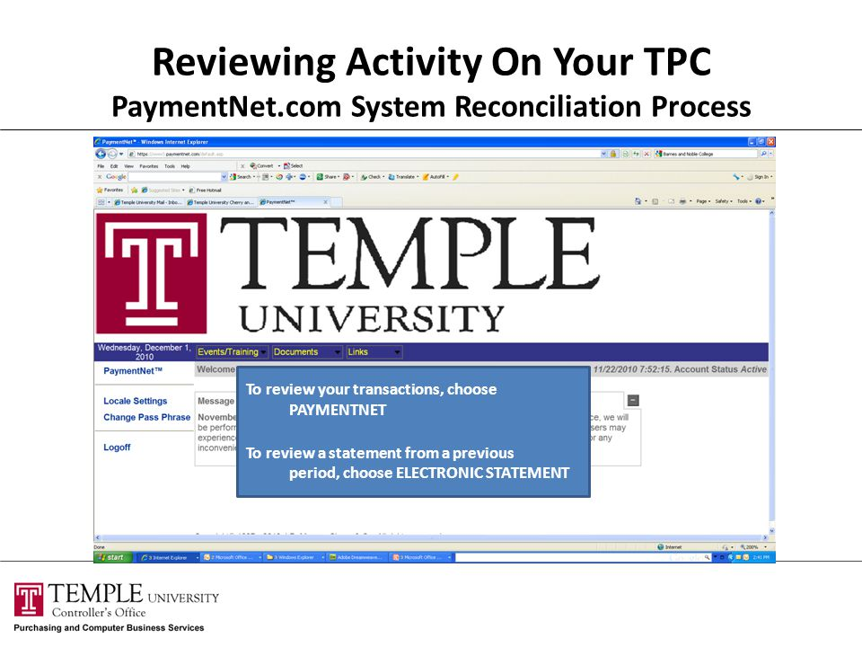 Reviewing Activity On Your TPC PaymentNet.com System Reconciliation Process To review your transactions, choose PAYMENTNET To review a statement from a previous period, choose ELECTRONIC STATEMENT